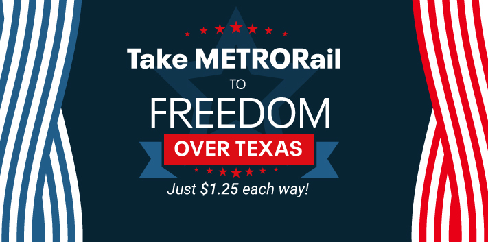 Take METRORail to Freedom Over Texas for $1.25 each way.